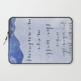 Let Her Sleep, For When She Wakes She Will Move Mountains Laptop Sleeve