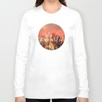 hello beautiful Long Sleeve T-shirts featuring Hello Beautiful  by Rachel Burbee