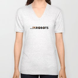 We Are The Robots - Banner Unisex V-Neck