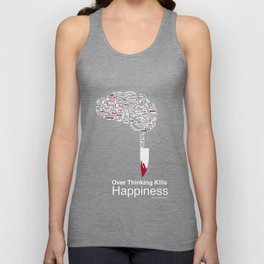 Over Thinking Kills Happiness Unisex Tank Top