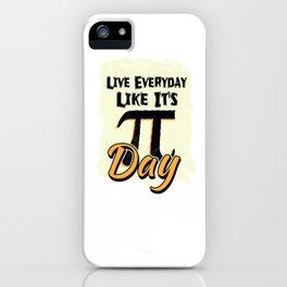 Live Everyday Like It´s Pi Day Math Teacher For Teachers iPhone Case