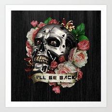 I'll Be Back... Art Print
