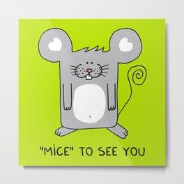 Mice to see you Metal Print
