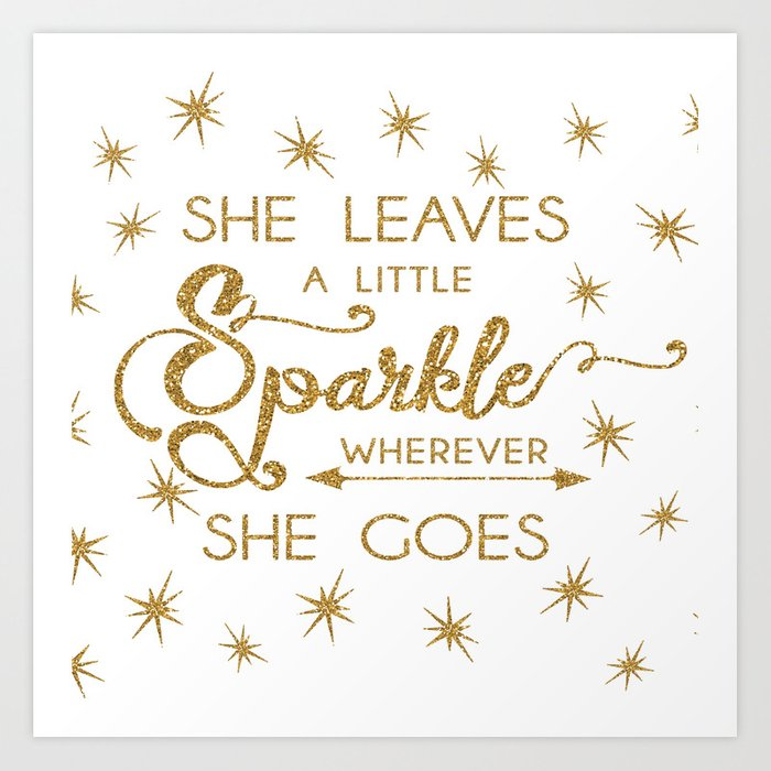 photograph regarding She Leaves a Little Sparkle Wherever She Goes Free Printable known as She Leaves a Minimal Sparkle Any place She Goes Artwork Print as a result of jeandmydesigns