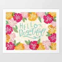 hello beautiful Art Prints featuring Hello Beautiful by Jasmine Nora Jones