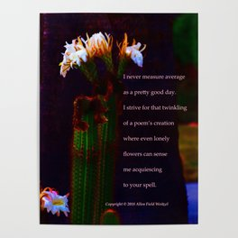 """""""Cactus Flower At Sunset #107"""" with poem:  Close To Average #7 Poster"""