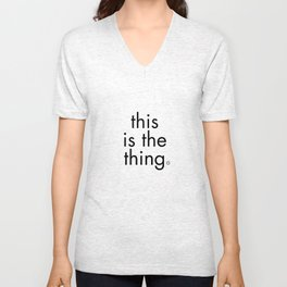 this is the thing Unisex V-Neck