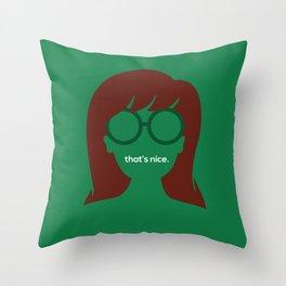"The Daria - ""That's Nice"" Throw Pillow"
