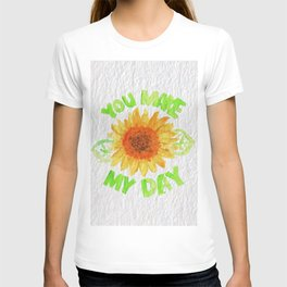 You Made My Day T-shirt