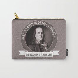 Benjamin Franklin the Whole Truth Carry-All Pouch