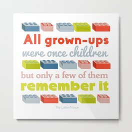 All grown ups were once children Metal Print