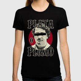 Plata O Plomo? T-shirt