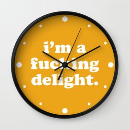 I'm A Fucking Delight Funny Quote Wall Clock