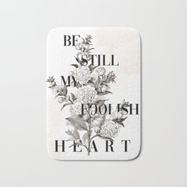 Foolish Heart Bath Mat