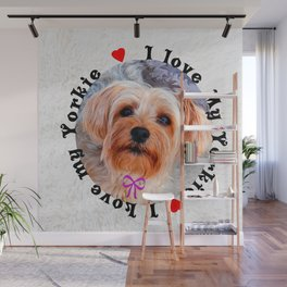 I love my Yorkie Female Yorkshire Terrier Dog Wall Mural