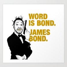 Word is bond. James Bond. Art Print