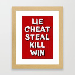 Lie Cheat Steal Kill Win Framed Art Print