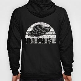 I Believe They Exist - Aliens - UFO Hoody