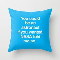 nasa Throw Pillows featuring NASA Told Me So by Emergency Compliment