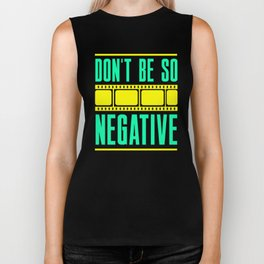 Don't Be So Negative Biker Tank