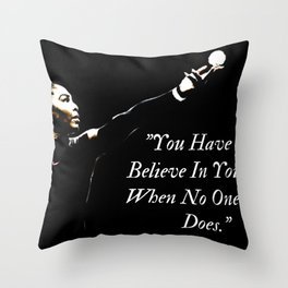 Believe In Yourself Quote Motivational Throw Pillow