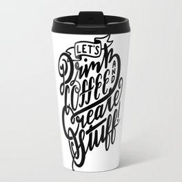 Let's Drink Coffee Travel Mug
