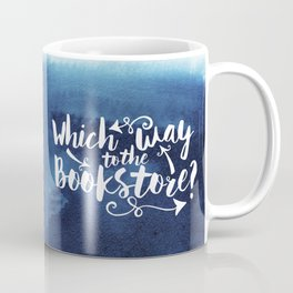 Which Way to the Bookstore? + All Blue Coffee Mug