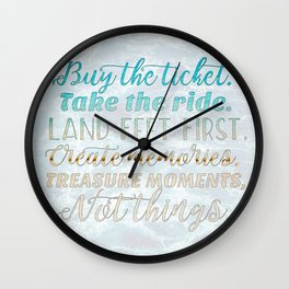 Buy the Ticket. Take the Ride. Wall Clock
