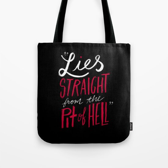 Lies Straight From The Pit of Hell Tote Bag