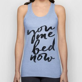 you me bed now Unisex Tank Top