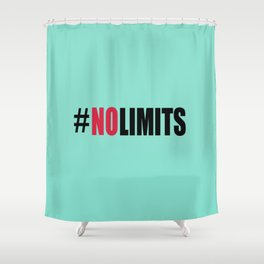 #NOLIMITS gym quote Shower Curtain