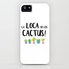 LA LOCA DE LOS CACTUS iPhone Case