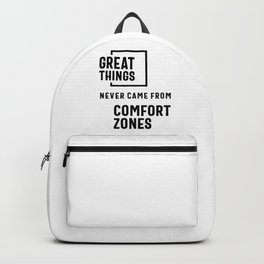 Great Things Never Came From Comfort Zones - Motivational Quotes Gift Backpack