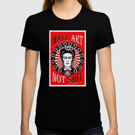 Make Art Not Shit (Frida) T-shirt