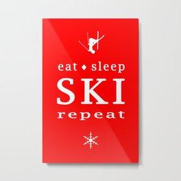 eat sleep ski repeat Metal Print