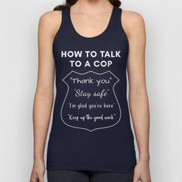How to Talk to a Cop Unisex Tank Top