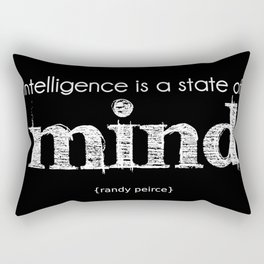 inteligence is a state of mind Rectangular Pillow
