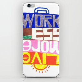 work less, live more iPhone Skin