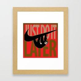 Just Do It. Later Framed Art Print
