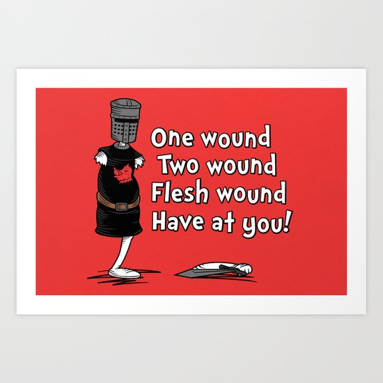 One Wound, Two Wound..... Art Print