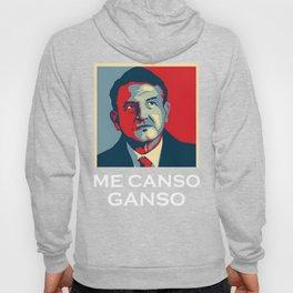 Me Canso Ganso AMLO 2018 Shirt Morena la esperanza de Mexico Hoody