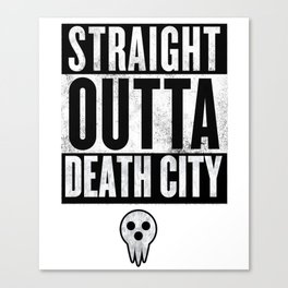Soul Eater Straight Outta Death City Canvas Print