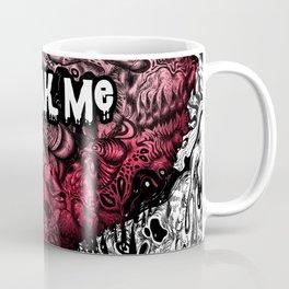 Break Me Coffee Mug