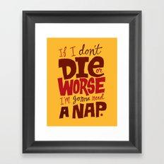Die or Worse Framed Art Print