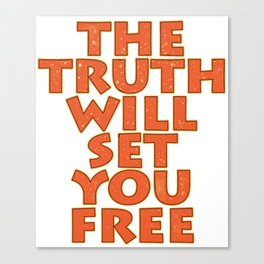 "Simple yet attractive tee design with text ""The Truth Will Set You Free"". Makes a nice gift too!  Canvas Print"