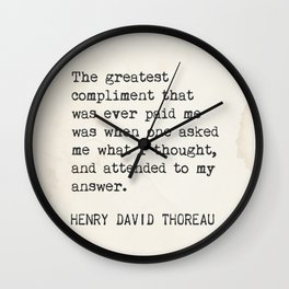 The greatest compliment that was ever paid me.. Henry David Thoreau Wall Clock