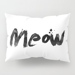 Meow Meow Meow 2 Pillow Sham
