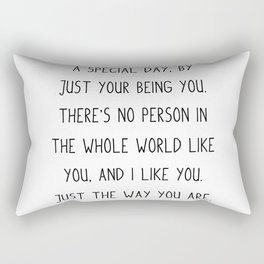 Fred Rogers Quote, You've made this day a special day, Rectangular Pillow