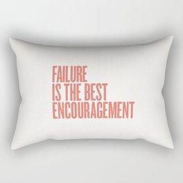 FAILURE IS THE BEST ENCOURAGEMENT Rectangular Pillow