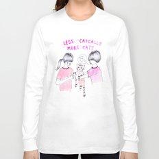 Less Catcalls, More Cats Long Sleeve T-shirt